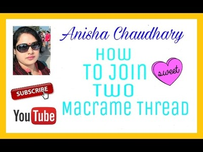 How To Join Two Macrame Thread