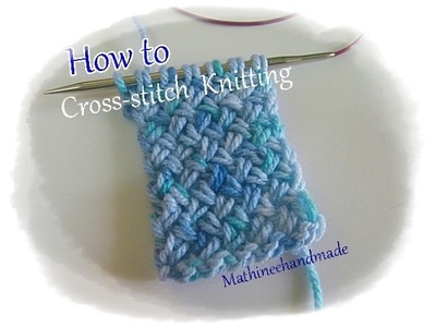 How to Knitting basic Cross-stitch pattern _ Mathineehandmade