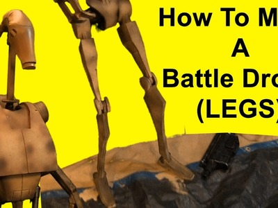 How To Make A Battle Droid Part 5 (Legs)