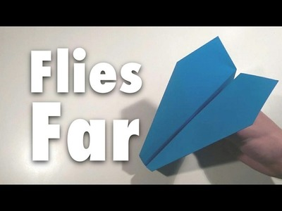 How to make a Paper Airplane That Flies  Far!