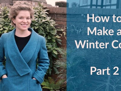 How to Make a Winter Coat - Part 2 - Finished Coat and finishing details