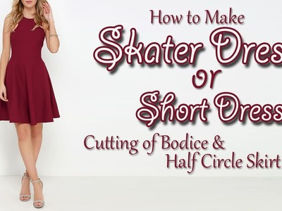 How to make SKATER DRESS | SHORT DRESS | Cutting of Bodice & Half Circle Skirt