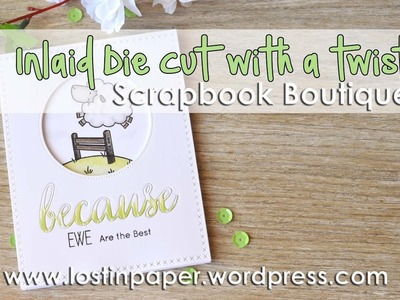 Inlaid Diecut with a Twist for Scrapbook Boutique!