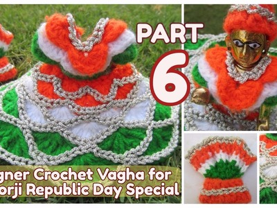PART 6-How to Crochet- UNIQUE NEW Designer Vagha Dress Poshaak for Little Lord Krishna Baal Gopal