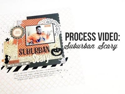 Scrapbook Process Video: Suburban Scary!