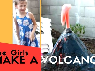 The Girls learn how to Make a VOLCANO