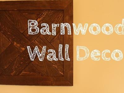 DIY Barnwood Wall Decor!