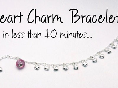 Heart Charm Bracelet in Minutes at The Bead Gallery!