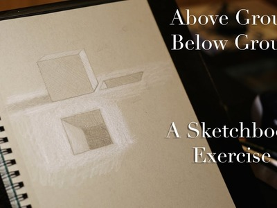 How to draw - Three Dimensional Above Ground Below Ground - Tim Gagnon's Sketchbook Challenge -