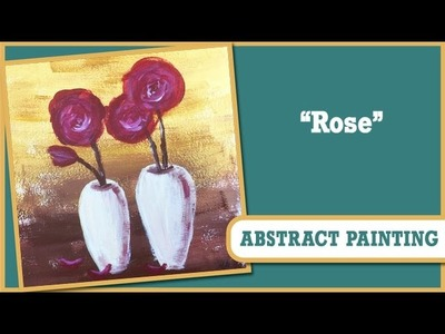 How to: Experiments in Abstract Art - Rose