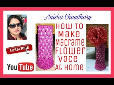 How To Make Macrame Flower Vase at home