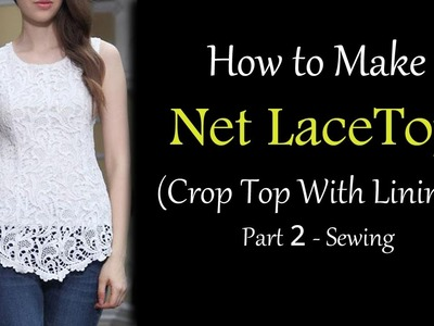 How to Make Net Lace Top | Sewing of Net Lace Top with Lining