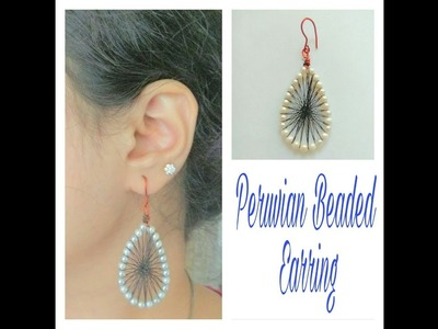 How to make peruvian Bead Earring at home - Tutorial