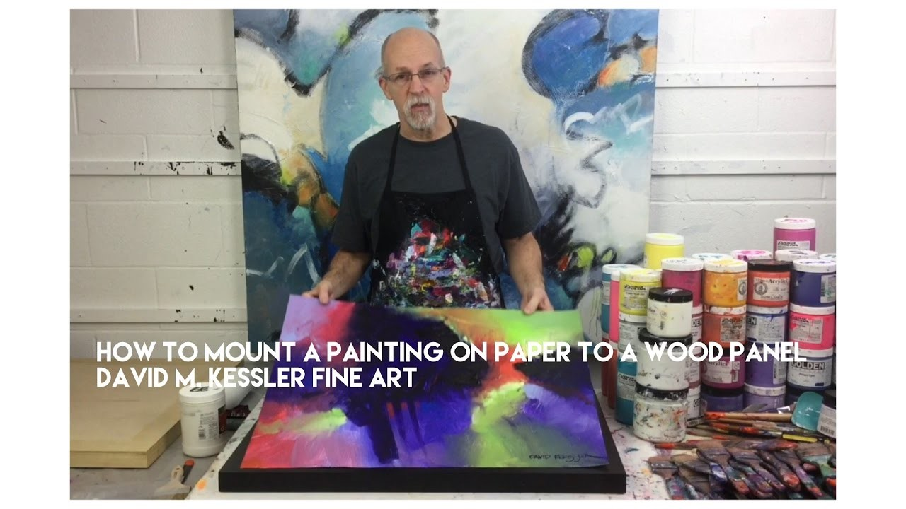 How to Mount a Painting on Paper to a Wood Panel