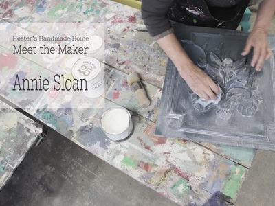 Annie Sloan interview Meet the Maker by Hesters Handmade Home