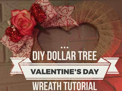 DIY Dollar Tree Valentine's Day Wreath Tutorial February 3, 2017