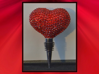 DIY Heart Wine Stopper With Lots Of Bling!