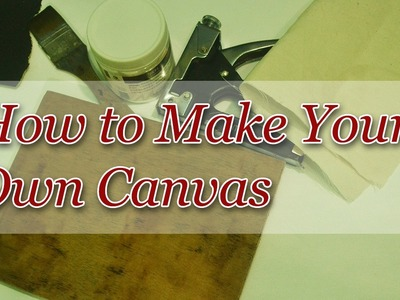 DIY | How to Make Your Own Canvas | by JM Lisondra