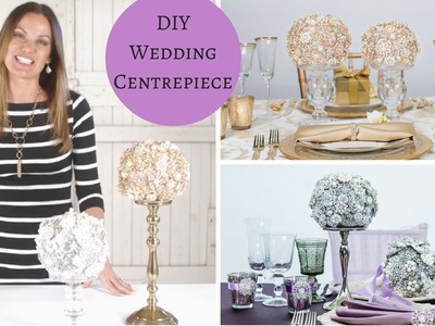 DIY Wedding Tutorial | DIY Wedding Centerpiece | Rhinestone Brooch Ball Centrepiece