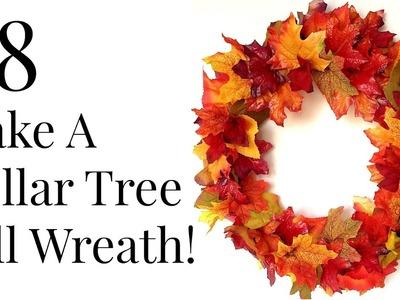 DOLLAR TREE $8 Fall Leaf Wreath DIY