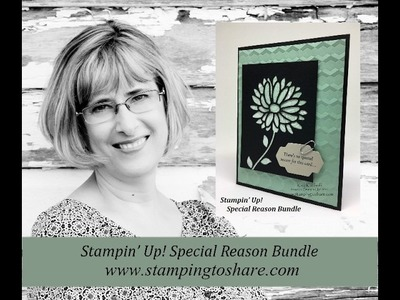 How to Create an Easy & Elegant Card with Stampin' Up!'s Special Reason Bundle