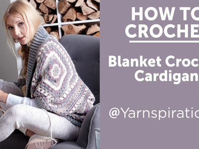 How to Crochet A Cardigan: Coziest Crochet Cardigan