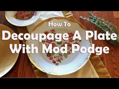How To Decoupage A Plate Using Mod Podge