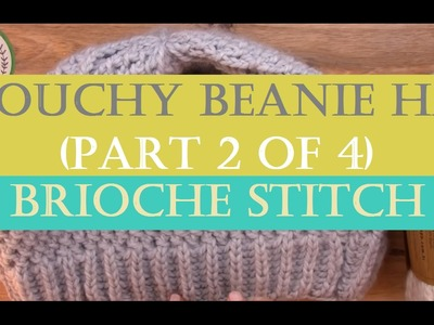 How to Knit a Slouchy Beanie Hat? (Long Version - Part 2 of 4 - Edge (Brioche Stitch))