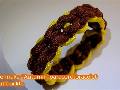 """How to make """"Autumn"""" paracord bracelet without buckle"""