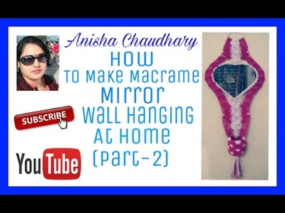 How to make macrame mirror wall hanging at home(part-2)in hindi