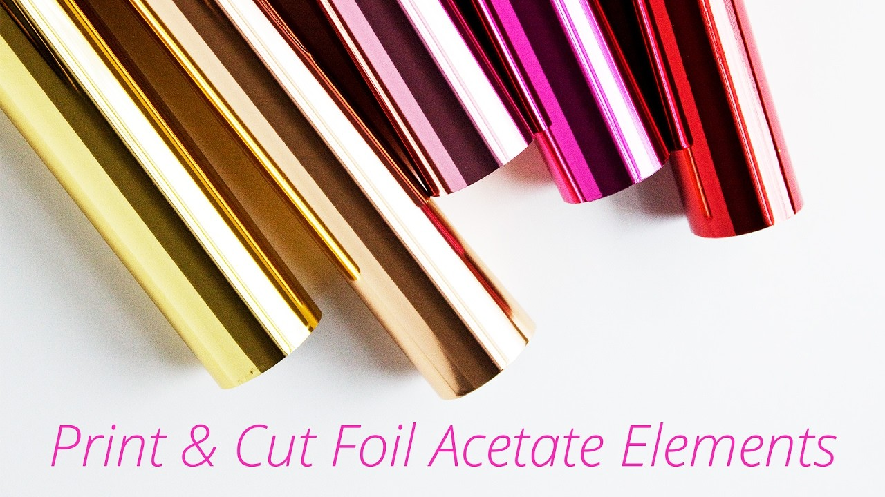 How to Make Print & Cut Hot Foil Acetate Embellishments (Silhouette + Heidi Swapp Minc Tutorial)