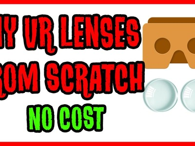 DIY VR Lenses from scratch | How to make VR Lens at Home