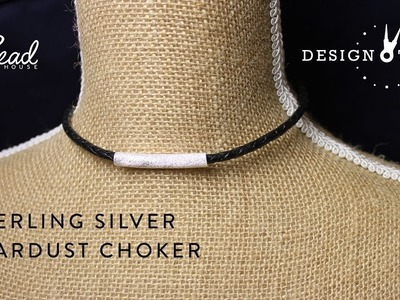 How to Make a Sterling Silver Stardust Choker  - Design Time