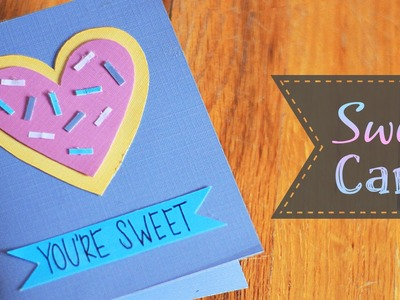 """How To Make A """"Sweet"""" Valentine Card + Pattern.Coloring Page"""