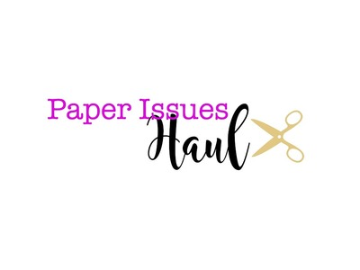 ** HUGE ** Paper Issues Haul | Maggie Holmes, Amy Tan, Shimelle, Paige Evans, Crate Paper Oasis