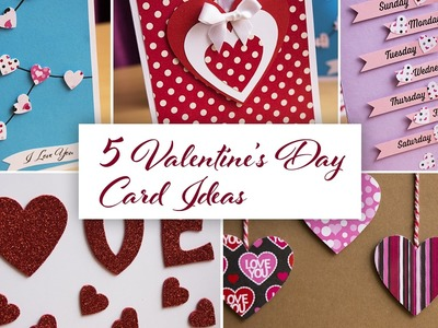 5 Cute & Easy DIY Valentine's Day Greeting Card Ideas