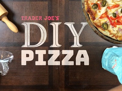 D.I.Y. Pizza From Trader Joe's