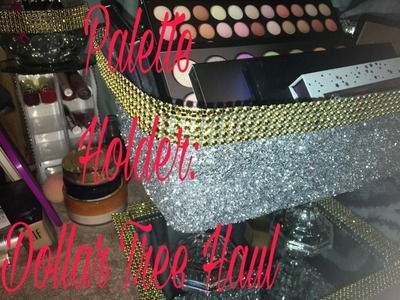 DIY: Bling Palette Holder (Dollar Tree Haul)