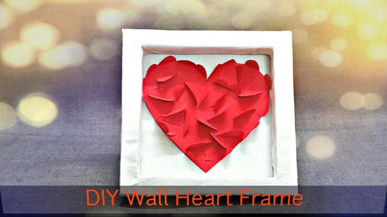 DIY Wall Heart Frame Room Decor   Last minute Cute Valentines Day Idea   Unique valentine gift idea