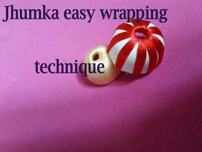 Easy and BEST JHUMKA Wrapping Technique.  Tutorial.