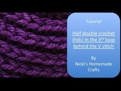 Easy Tutorial: How to do the half double crochet (hdc) in 3rd loop behind the V