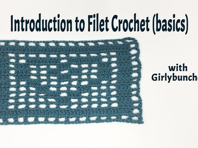 Introduction to Filet Crochet the Basics | Girlybunches