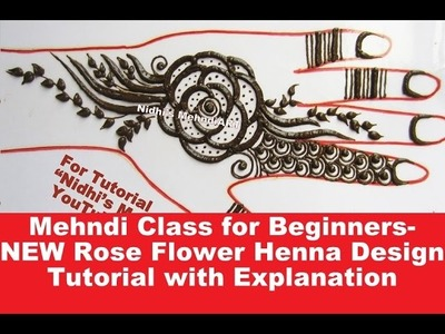Mehndi Class for Beginners- NEW Rose Flower Henna Design Tutorial with Explanation