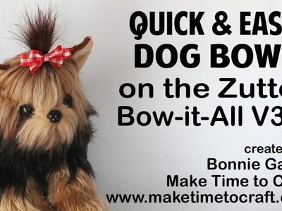 Zutter Bow-it-All V3.0 Tutorial *Quick & Easy Dog Bows with Really Reasonable Ribbon