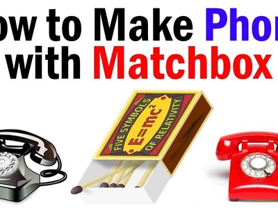 DIY at Home, How to make Phone with Matchbox