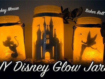 DIY: DISNEY GLOW JARS | DISNEY LANTERNS.NIGHTLIGHTS!