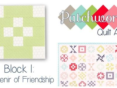 Patchwork Quilt Along Block 1 – Souvenir of Friendship