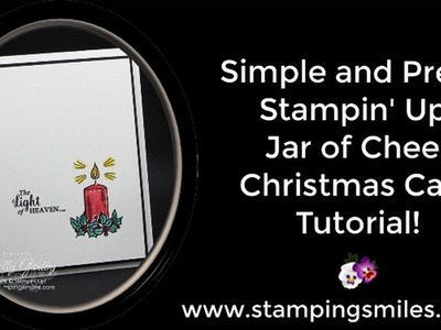 Simple and Pretty Stampin' Up! Jar of Cheer Christmas Card Tutorial