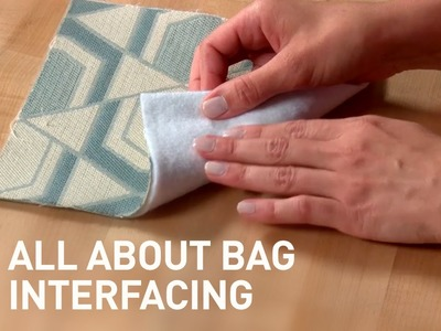 All About Bag Interfacing | Tips & Types for Sewing Bags with Sara Lawson