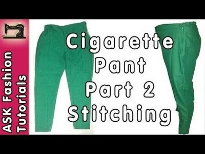 Cigarette Pant Cutting and Stitching - Part 2 - Stitching